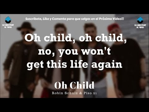 Piso 21 - Oh Child (Letra/Lyrics - ft. Robin Schulz)