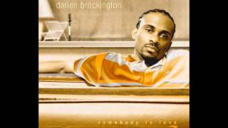 Darien Brockington - I Got What You Want