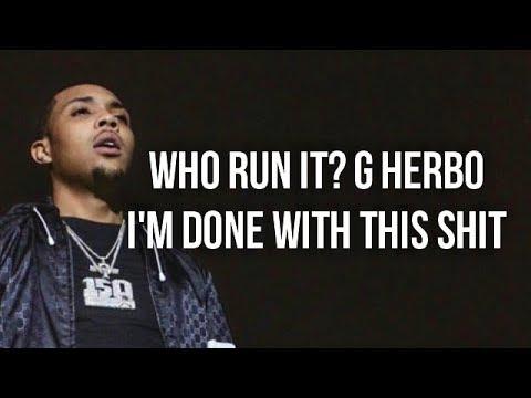 G Herbo - Who Run It Freestyle (LYRICS)