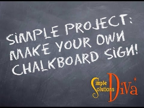 SimpleSolutionsDiva.com: Make Your Own Chalkboard Sign ...