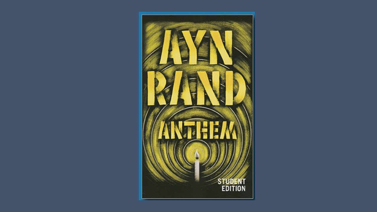 A Spoiler Free Introduction To Ayn Rand S Anthem Youtube