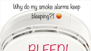 Why do my smoke alarms keep beeping?!