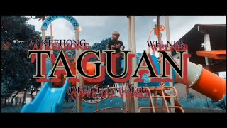 TAGU-AN - Aj Kee Hong, Welner G [Official Video]