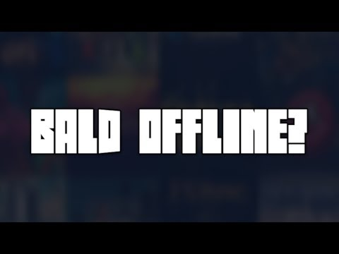 BALD OFFLINE? | cracked-games.org