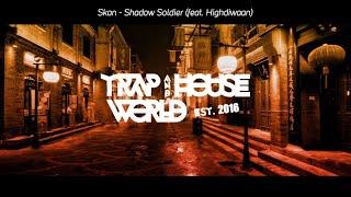 Skan - Shadow Soldier (ft. Highdiwaan) [Lyrics]