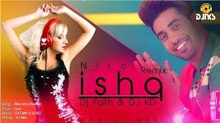 Nira Ishq (Remix) | GURI | DJ KD & DJ Faith | Guri | Sara Khatri | New Punjabi Song 2019