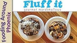 Fluff It Gourmet Marshmallows Dessert Shop Review - Gilbert AZ