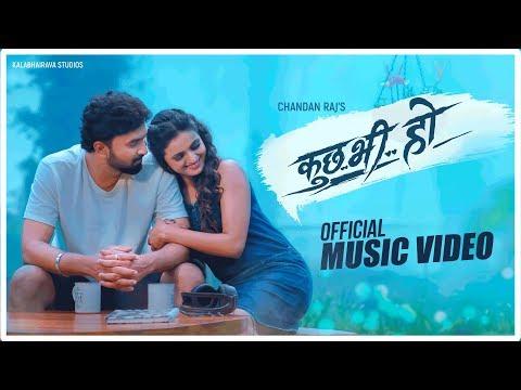 Kuch Bhi Ho - Hindi    4K Chandan Raj ft Rachana Dashrath