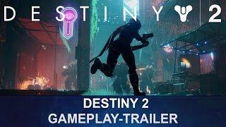 Destiny 2 - Offizieller Gameplay-Enthüllungs-Trailer Deutsch /German