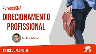 #Live da CNA 27/03/2021 I Parte temática: DIRECIONAMENTO PROFISSIONAL