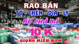Rao Bán Tô - Chén - Đĩa - Ly 10K _ [ giọng miền nam ] bự chà bá