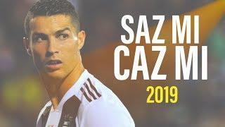 Cristiano Ronaldo • Saz Mı Caz Mı? - Çağla • 2018/19 Video