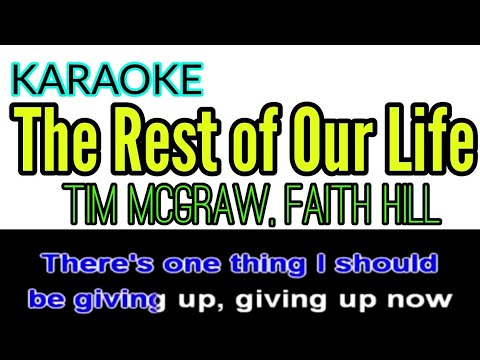Tim McGraw, Faith Hill - The Rest of Our Life (Lyrics/Instrumental/Karaoke)