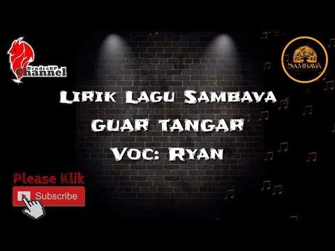 Lirik Lagu SAMBAVA - Guar Tangar (Ryan)