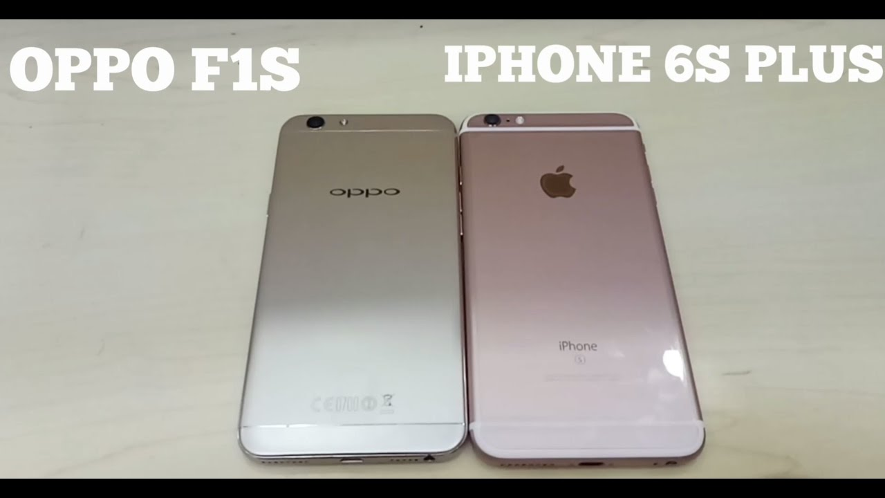 pretty nice 7e118 9da2e IPHONE 6S PLUS VS OPPO F1S
