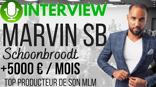 INTERVIEW MARVIN SB SCHOONBROODT - TOP PRODUCTEUR MLM
