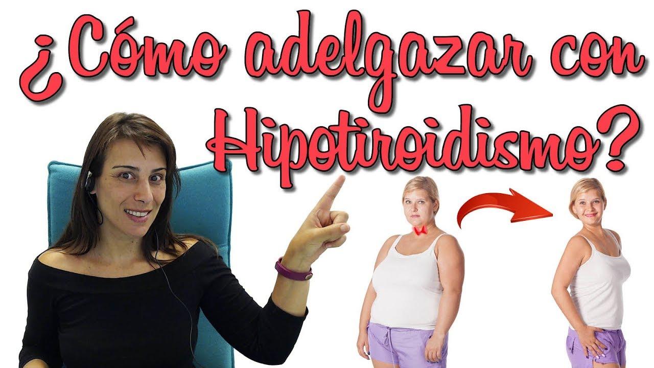 Personas con hipotiroidismo como bajar de peso