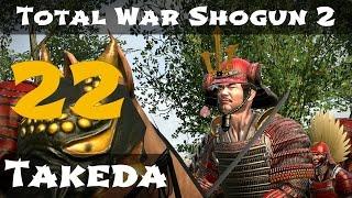 Total War Shogun 2 Takeda Campaign Part 22