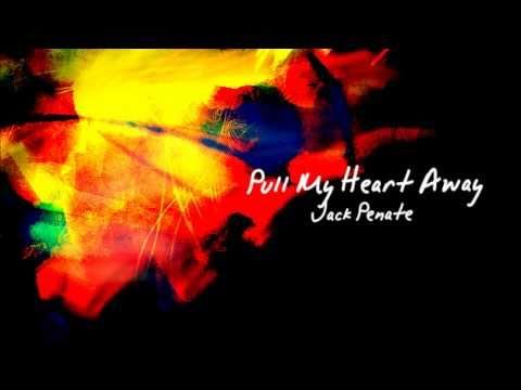 Pull My Heart Away- Jack Penate
