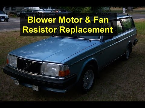 How to replace the blower motor and fan resistor in a Volvo 240 – VOTD