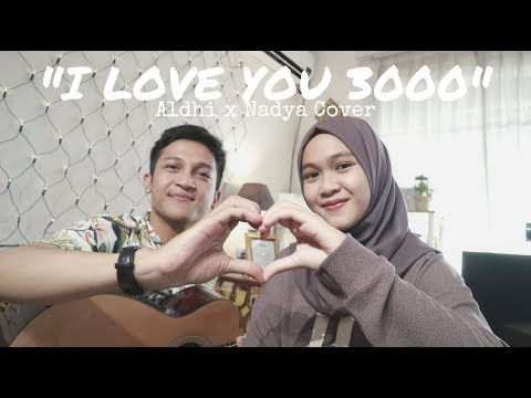 I LOVE YOU 3000 - STEPHANIE POETRY ( ALDHI NADYA COVER )   IRONMAN INSPIRED SONG