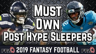 Must Own Post Hype Sleepers - 2019 Fantasy Football