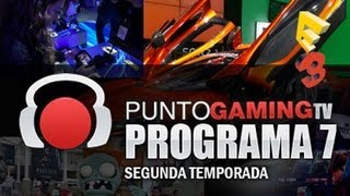 PUNTO.GAMING TV by LocalStrike! | Programa 7 Segunda Temporada.