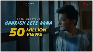 Baarish Lete Aana - Official Video | Darshan Raval | Indie Music Label