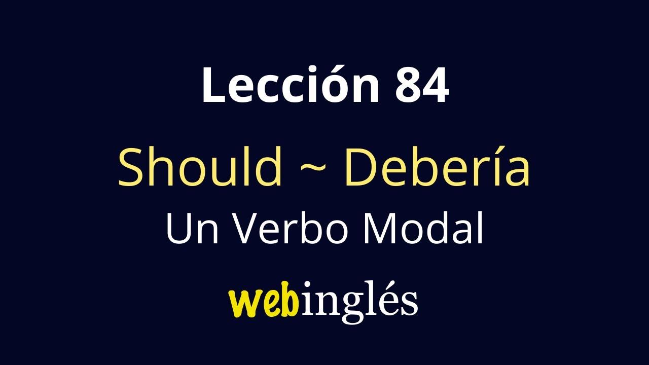 84 Should Ought To Debería Verbo Auxiliar Modal Ingles