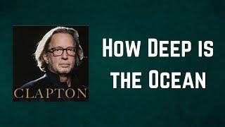 Eric Clapton - How Deep is the Ocean (Lyrics)