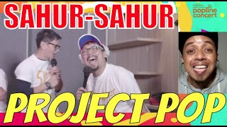 Project POP - Sahur-Sahur (LIVE VERSION)