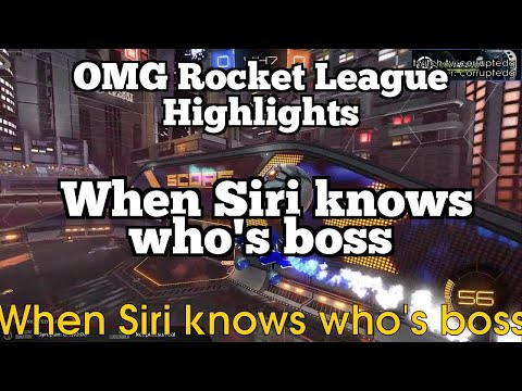 OMG Rocket League Highlights: When Siri knows who's boss