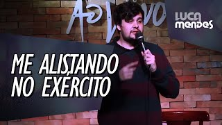 ME ALISTANDO NO EXÉRCITO - LUCA MENDES