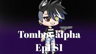 Tomboy alpha   gacha verse   Part 1 Ep 1