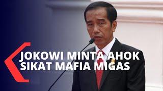 Jokowi Perintahkan Ahok Kawal Pembangunan Kilang Minyak