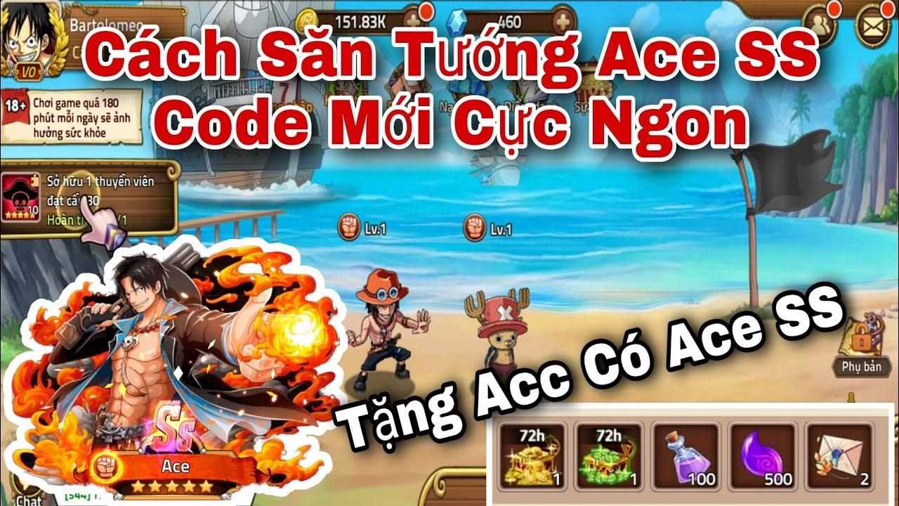 Code Mới Game Hải Tặc Đại Chiến | Săn Tướng Ace SS Rồi Tặng | ttđp