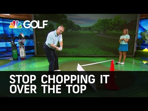 Stop Chopping Over The Top | Golf Channel