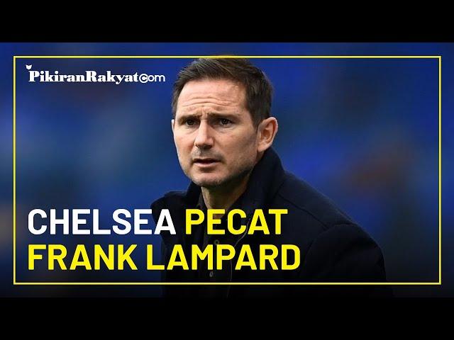 Performa Tak Kunjung Membaik di Liga Inggris, Chelsea Putuskan untuk Memecat Frank Lampard