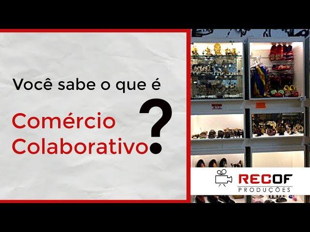 Você sabe o que é Comércio Colaborativo?