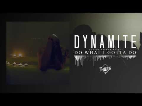 Dynamite - Do What I Gotta Do