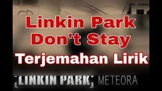 Linkin Park - Don't Stay (Terjemahan lirik)