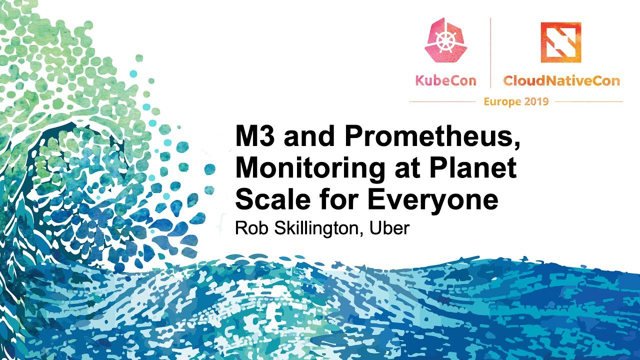 M3 and Prometheus, Monitoring at Planet Scale for Everyone - Rob  Skillington, Uber