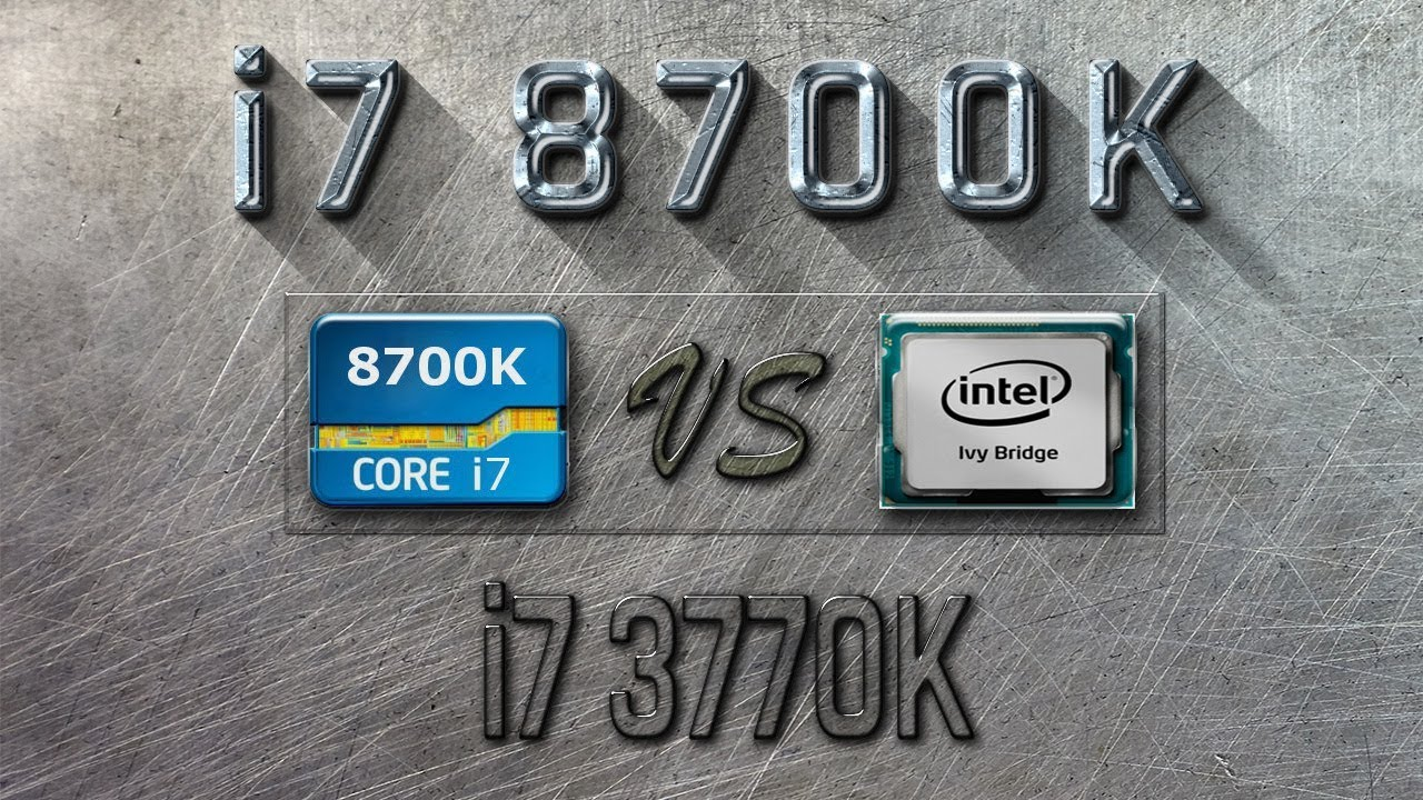 i7 8700K vs i7 3770K Benchmarks | Gaming Tests Review & Comparison