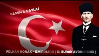 Volkan Konak - İzmir Marşı ( Dj Burak Aydin Remix )