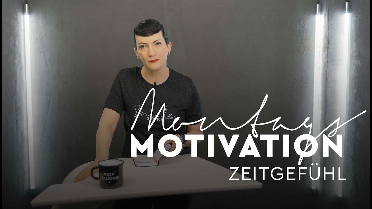 MontagsMotivation - 11. Zeitgefühl