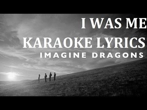 IMAGINE DRAGONS - I WAS ME (Karaoke)