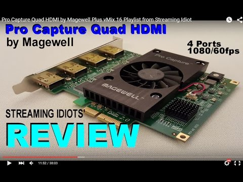 Pro Capture Quad HDMI by Magewell Plus vMix 16 Playlist from Streaming Idiots