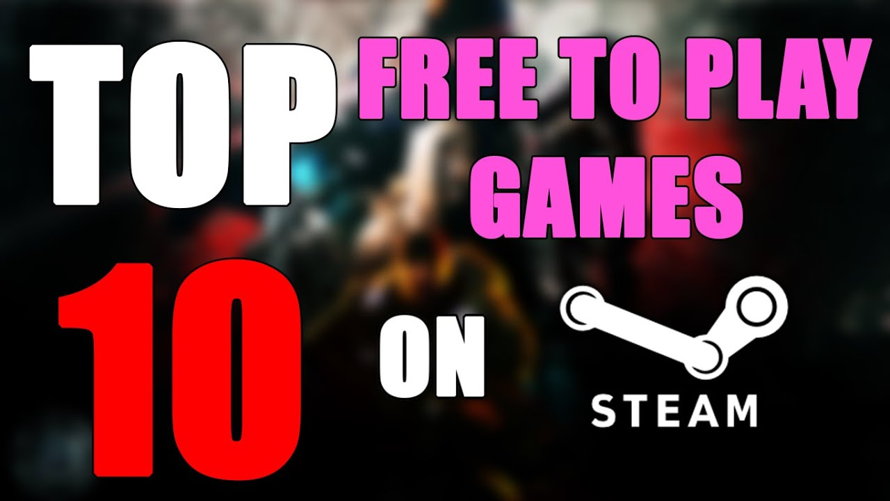 top 10 free to play pc games on steam