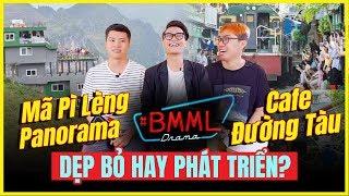 #BMML Drama - Mã Pì Lèng Panorama, Cafe Đường Tàu: DẸP BỎ hay PHÁT TRIỂN?