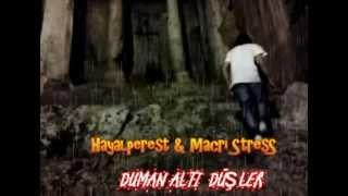 HayalPerest ft Macri Stress / Duman Altı Düşler / 2012